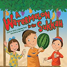 A Watermelon in the Sukkah Audiobook by Sylvia A. Rouss, Shannan Rouss Narrated by  Intuitive
