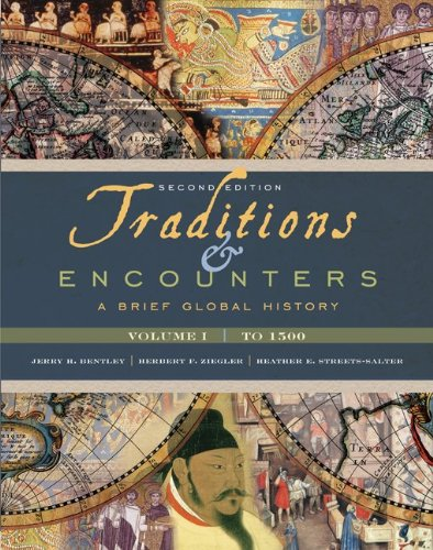 Traditions & Encounters: A Brief Global History, Volume I, Jerry Bentley,