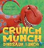 img - for Crunch Munch Dinosaur Lunch! book / textbook / text book