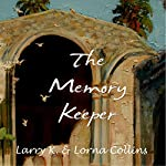 The Memory Keeper | Larry K. Collins,Lorna Collins