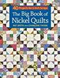 img - for By Pat Speth The Big Book of Nickel Quilts: 40 Projects for 5-Inch Scraps book / textbook / text book