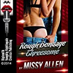 Rough Bondage Threesome: A Public Sex Erotica Story | Missy Allen
