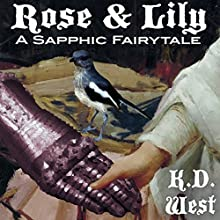 Rose & Lily: Sapphic Fairytales, Book 2 (       UNABRIDGED) by K.D. West Narrated by Mary Cyn