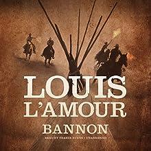 Bannon | Livre audio Auteur(s) : Louis L'Amour Narrateur(s) : Traber Burns