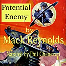 Potential Enemy (       UNABRIDGED) by Mack Reynolds Narrated by Phil Chenevert