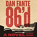86'd: A Novel Audiobook by Dan Fante Narrated by Don Hagen