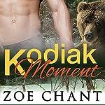 Kodiak Moment: Paranormal Bear Shifter Romance | Zoe Chant