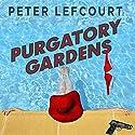 Purgatory Gardens: A Novel Audiobook by Peter Lefcourt Narrated by Noah Michael Levine