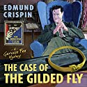 The Case of the Gilded Fly: The Detective Club Audiobook by Edmund Crispin Narrated by Paul Panting