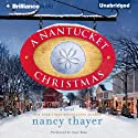 A Nantucket Christmas: A Novel (       UNABRIDGED) by Nancy Thayer Narrated by Joyce Bean