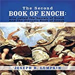 The Second Book of Enoch: 2 Enoch: Also Called the Secrets of Enoch and the Slavonic Book of Enoch | Joseph B. Lumpkin