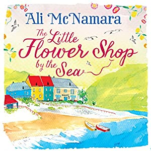 The Little Flower Shop by the Sea Audiobook