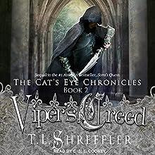 Viper's Creed: Cat's Eye Chronicles Series, Book 2 | Livre audio Auteur(s) : T. L. Shreffler Narrateur(s) : C.S.E. Cooney