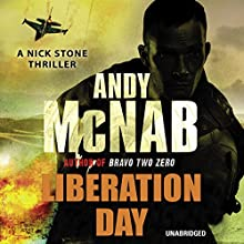 Liberation Day: (Nick Stone Book 5) (       UNABRIDGED) by Andy McNab Narrated by Paul Thornley