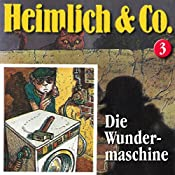 Die Wundermaschine (Heimlich & Co. 3) | Susanne Schindler-Günther