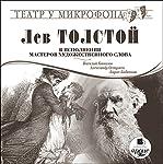 Tolstoy v ispolnenii masterov khudozhestvennogo slova: Teatr u mikrofona | Lev Tolstoy