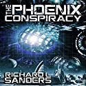 The Phoenix Conspiracy: The Phoenix Conspiracy Series Book 1 Audiobook by Richard L. Sanders Narrated by Matthew Ebel