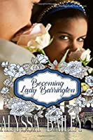 Becoming Lady Barrington (Chase Abbey) (Volume 23)