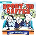 Sporting Gaffes Radio/TV Program by  BBC Audiobooks Narrated by John Inverdale
