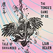 The Tengu's Game of Go: The Tale of Shikanoko, Book 4 | Lian Hearn