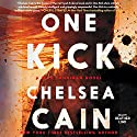 One Kick: Kick Lannigan, Book 1 (       UNABRIDGED) by Chelsea Cain Narrated by Heather Lind
