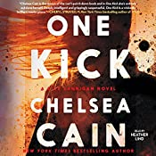 One Kick: Kick Lannigan, Book 1 | [Chelsea Cain]