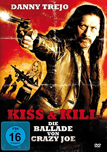 Kiss & Kill - Die Ballade von Crazy Joe