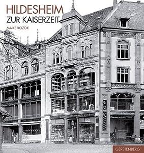 Hildesheim zur kaiserzeit historische fotografien aus den best nden des stadtarchivs hildesheim for Baumarkt hildesheim