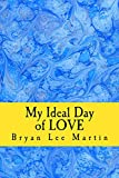 My Ideal Day of Love: 24 hours of LOVE at home and work