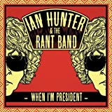 Ian Hunter & The Rant Band When I'm President [VINYL]