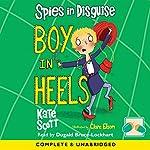 Spies in Disguise: Boys in Heels | Kate Scott