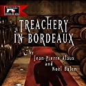 Treachery in Bordeaux (Mission à Haut-Brion) Audiobook by Jean-Pierre Alaux, Noël Balen, Anne Trager (translator) Narrated by Simon Prebble