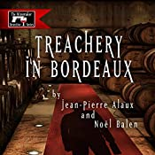 Treachery in Bordeaux (Mission à Haut-Brion) | Jean-Pierre Alaux, Noël Balen, Anne Trager (translator)
