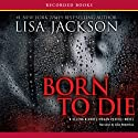 Born to Die (       UNABRIDGED) by Lisa Jackson Narrated by Alan Nebelthau