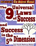 The 9 Universal Laws of Success and Success in the 5th Dimension (The Success Manual Series)