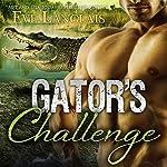 Gator's Challenge: Bitten Point, Book 4 | Eve Langlais