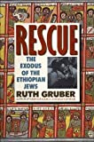 Rescue: The Exodus of the Ethiopian Jews (068911771X) by Gruber, Ruth