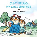 Just Me And My Little Brother (Turtleback School & Library Binding Edition) (Little Critter) (0785784624) by Mercer Mayer
