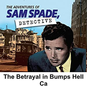 Sam Spade: The Betrayal in Bumper's Hell Radio/TV Program