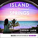 Island of a Thousand Springs (       UNABRIDGED) by Sarah Lark Narrated by Anne Flosnik