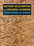 img - for Pattern Recognition and Machine Learning (Information Science and Statistics) book / textbook / text book