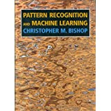 Pattern Recognition and Machine Learning (Information Science and Statistics) ~ Christopher M. Bishop