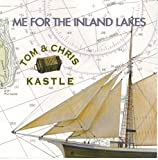 Tom Kastle & Chris & Chris Castle Me for the Inland Lakes