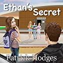 Ethan's Secret Audiobook by Patrick Hodges Narrated by Carrie Goodwiler, Michael Yurchak