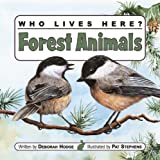 img - for Who Lives Here? Forest Animals book / textbook / text book