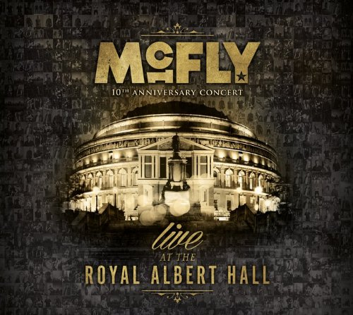 McFly - 10th Anniversary Concert - Royal Albert Hall (Live) - Zortam Music