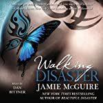 Walking Disaster: Disaster, Book 2 (       UNABRIDGED) by Jamie McGuire Narrated by Dan Bittner