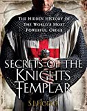 Secrets of the Knights Templar: The Hidden History of the World's Most Powerful Order (English Edition)