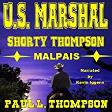 Malpais Mystery: US Marshal Shorty Thompson: Old West Novels, Book 7 Audiobook by Paul L. Thompson Narrated by Kevin Iggens