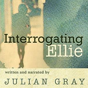 Interrogating Ellie Audiobook
